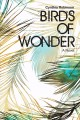 Birds of wonder : a novel