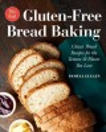 No-fail gluten-free bread baking : classic bread recipes for the texture & flavor you love