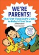 We're parents! : the new dad's guide to baby's first year, everything you need to know to survive and thrive together