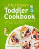 Little helpers toddler cookbook : healthy, kid-friendly recipes to cook together