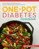 One-pot diabetes cookbook : effortless meals for your Dutch oven, pressure cooker, sheet pan, skillet, and more