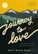 Journey to love : what we long for, how to find it, and how to pass it on