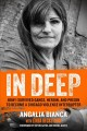 In deep : how I survived gangs, heroin, and prison to become a Chicago violence interrupter