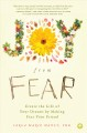 Joy from fear : create the life of your dreams by making fear your friend