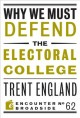 Why we must defend the Electoral College