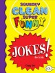 Squeaky clean super funny jokes! for kidz