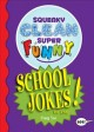Squeaky clean super funny school jokes for kidz