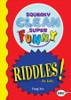 Squeaky clean super funny riddles for kids!