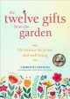 12 Gifts of the Garden : Life Lessons for Peace and Well-being
