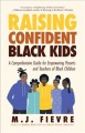 Raising confident Black kids : a comprehensive guide for empowering parents and teachers of Black children