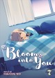 Bloom into you. 7