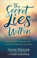 The secret lies within : an inside out look at overcoming trauma and finding purpose in the pain