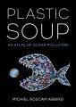 Plastic soup : an atlas of ocean pollution