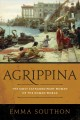 Agrippina : the most extraordinary woman of the Roman world