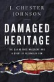 Damaged heritage : the Elaine Race Massacre and a story of reconciliation