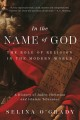 In the name of God : the role of religion in the modern world : a history of Judeo-Christian and Islamic tolerance