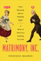 Matrimony, Inc. : from personal ads to swiping right, a story of America looking for love