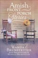Amish front porch stories : 18 short tales of simple faith and wisdom.