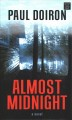 Almost midnight [text (large print)]