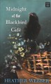 Midnight at the Blackbird Café [text (large print)]
