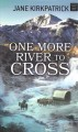 One more river to cross [text (large print)]
