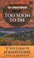 Too soon to die [text (large print)]