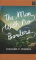 The man with no borders / [large print]