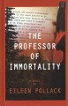 The professor of immortality / [large print]