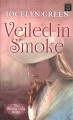 Veiled in smoke [text (large print)]