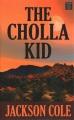 The Cholla Kid