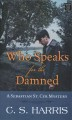 Who speaks for the damned [text (large print)]