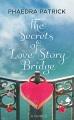 The secrets of Love Story Bridge [large print]