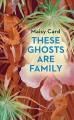 These ghosts are family [large print]