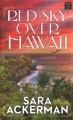 Red sky over Hawaii [text (large print)]