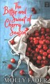The bitter and sweet of cherry season [text (large print)] : a novel