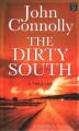 The dirty South : a thriller [large print]