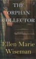 The orphan collector [large print]