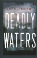 Deadly waters [large print]