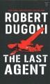 The last agent [large print]