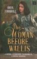 The woman before Wallis : a novel of Windsors, Vanderbilts, and royal scandal [large print]