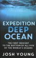 Expedition Deep Ocean : the first descent to the bottom of all five of the world's oceans [large print]
