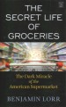 The secret life of groceries [text (large print)] : the dark miracle of the American supermarket