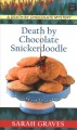 Death by chocolate snickerdoodle [text (large print)]