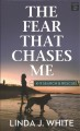 The fear that chases me
