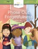 Phase out forgetfulness
