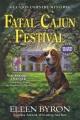 Fatal Cajun festival : a Cajun country mystery
