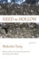 Heed the Hollow : poems