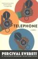 Telephone : a novel