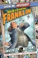Benjamin Franklin : inventor of the nation!