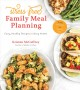 Stress-free family meal planning : easy, healthy recipes for busy homes